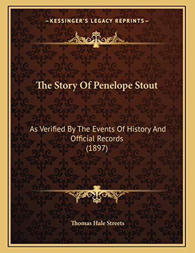 9781167151224: The Story Of Penelope Stout: As Verified By The Events Of History And Official Records (1897)