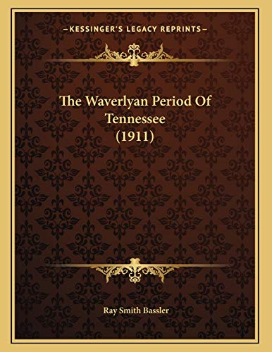 9781167152375: The Waverlyan Period Of Tennessee (1911)