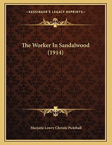 9781167153365: The Worker In Sandalwood (1914)
