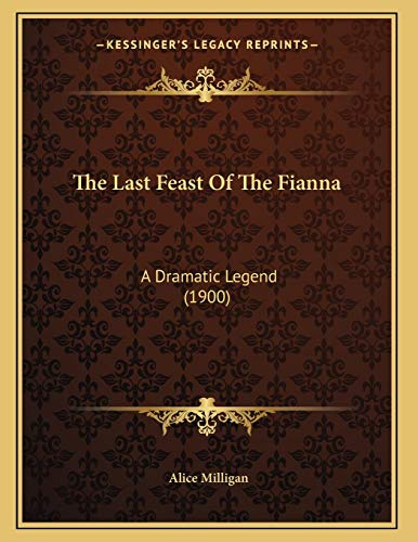 9781167156687: The Last Feast Of The Fianna: A Dramatic Legend (1900)