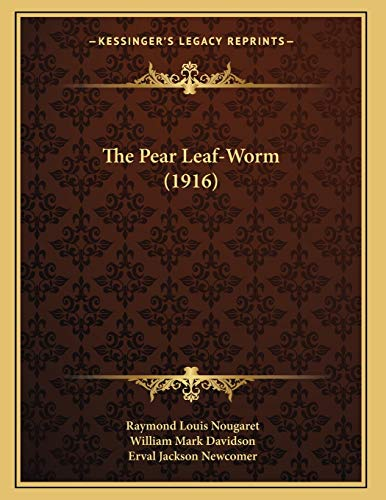 The Pear Leaf-Worm (1916) Nougaret, Raymond Louis;