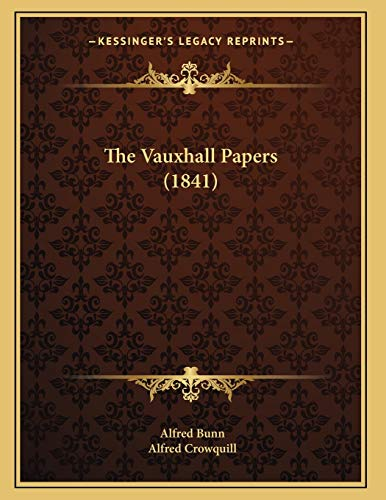 9781167159480: The Vauxhall Papers (1841)