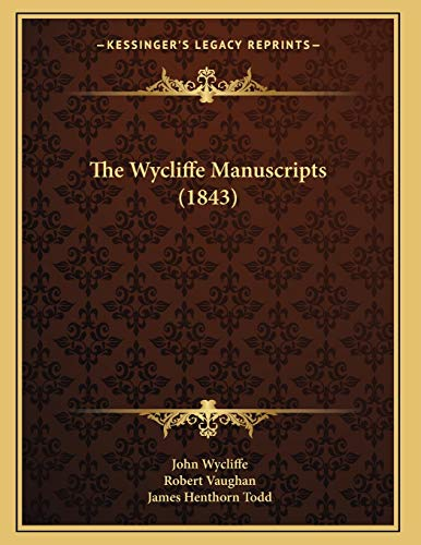 9781167159589: The Wycliffe Manuscripts (1843)