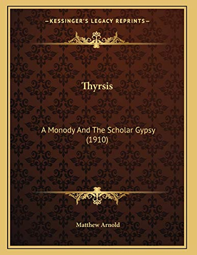 9781167163111: Thyrsis: A Monody And The Scholar Gypsy (1910)