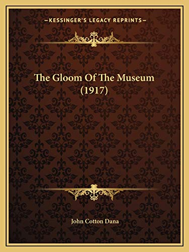 9781167165191: The Gloom Of The Museum (1917)