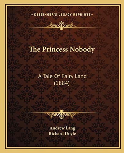 9781167168420: The Princess Nobody: A Tale Of Fairy Land (1884)