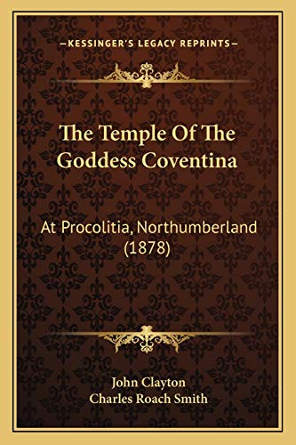 9781167169014: The Temple Of The Goddess Coventina: At Procolitia, Northumberland (1878)