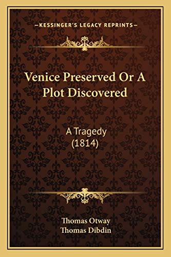 9781167169694: Venice Preserved or a Plot Discovered: A Tragedy (1814)