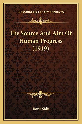 9781167170287: The Source And Aim Of Human Progress (1919)