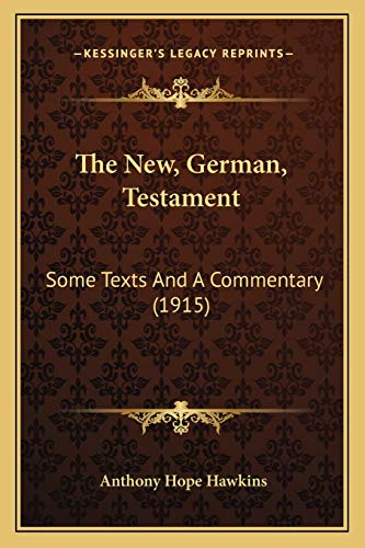 9781167170973: The New, German, Testament: Some Texts And A Commentary (1915)