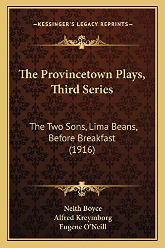 9781167171727: The Provincetown Plays, Third Series: The Two Sons, Lima Beans, Before Breakfast (1916)