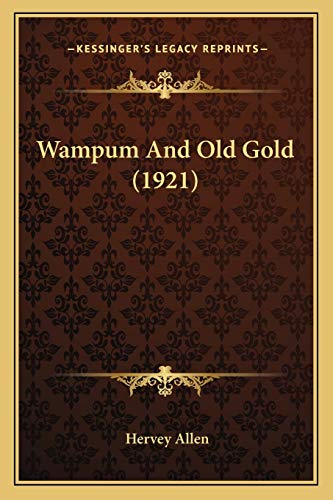 9781167173073: Wampum and Old Gold (1921)