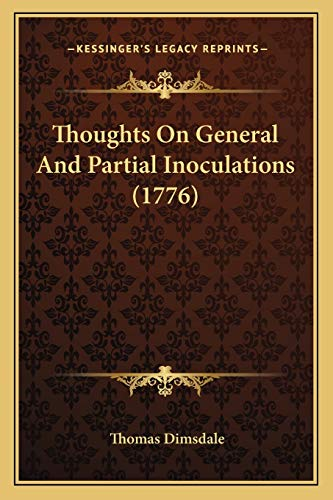 9781167174940: Thoughts On General And Partial Inoculations (1776)