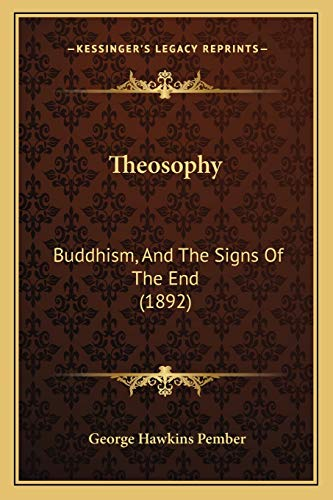 9781167175572: Theosophy: Buddhism, And The Signs Of The End (1892)