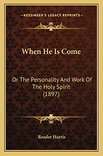 9781167177996: When He Is Come: Or The Personality And Work Of The Holy Spirit (1897)