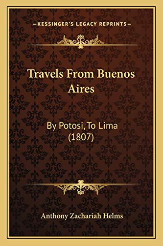 9781167178498: Travels from Buenos Aires: By Potosi, to Lima (1807)