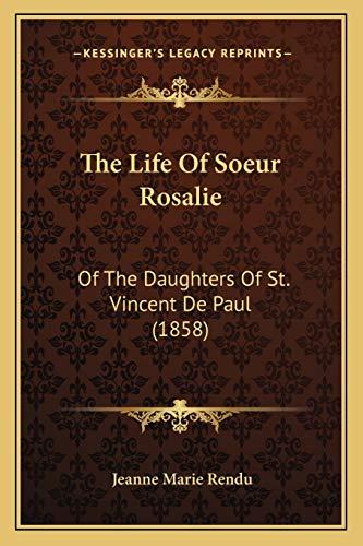 9781167179617: The Life Of Soeur Rosalie: Of The Daughters Of St. Vincent De Paul (1858)