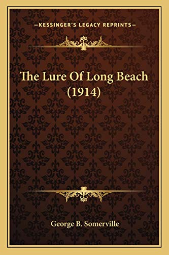 9781167182099: The Lure Of Long Beach (1914)