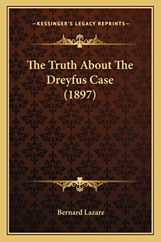 9781167183270: The Truth About The Dreyfus Case (1897)