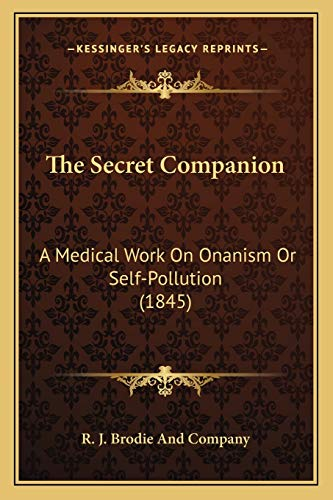 9781167186493: The Secret Companion: A Medical Work On Onanism Or Self-Pollution (1845)