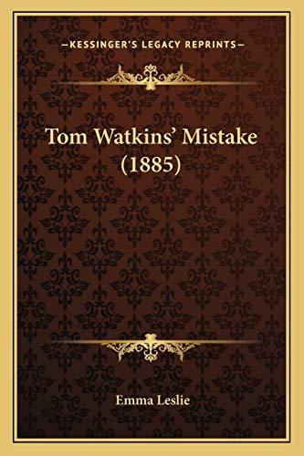 9781167188244: Tom Watkins' Mistake (1885)