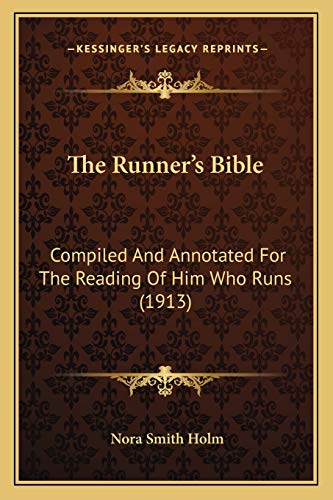 9781167191206: The Runner's Bible: Compiled And Annotated For The Reading Of Him Who Runs (1913)