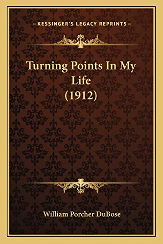 9781167191985: Turning Points In My Life (1912)