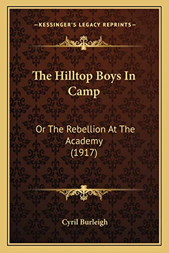 9781167197673: The Hilltop Boys In Camp: Or The Rebellion At The Academy (1917)
