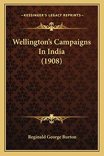 9781167199400: Wellington's Campaigns In India (1908)