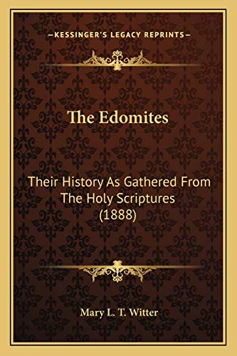 9781167200434: The Edomites: Their History As Gathered From The Holy Scriptures (1888)