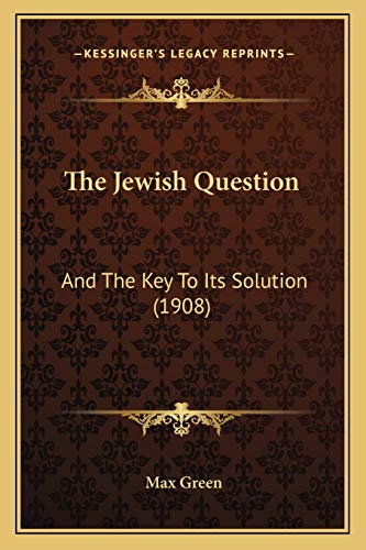 9781167200946: The Jewish Question: And The Key To Its Solution (1908)