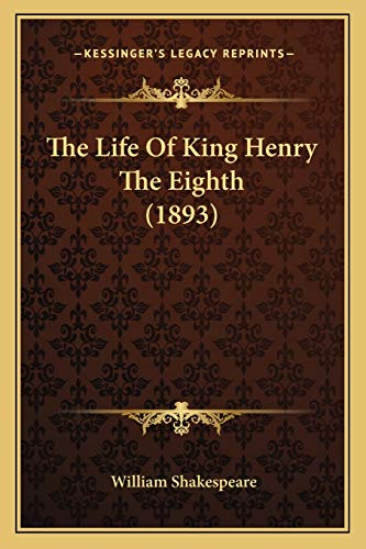 9781167201882: The Life Of King Henry The Eighth (1893)