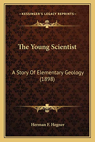 9781167202940: The Young Scientist: A Story Of Elementary Geology (1898)