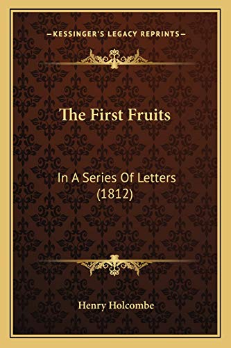 9781167205934: The First Fruits: In A Series Of Letters (1812)