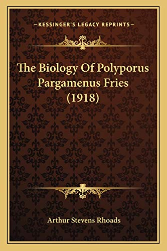 9781167206191: The Biology Of Polyporus Pargamenus Fries (1918)