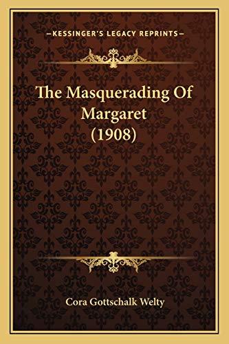 9781167208461: The Masquerading Of Margaret (1908)