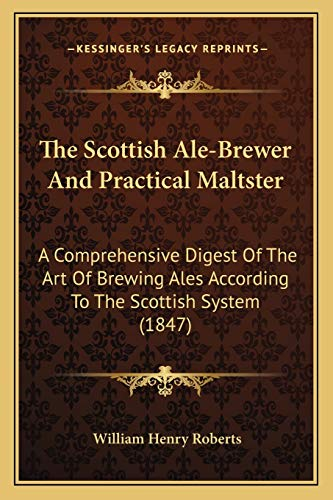 9781167210679: The Scottish Ale-Brewer And Practical Maltster: A Comprehensive Digest Of The Art Of Brewing Ales According To The Scottish System (1847)