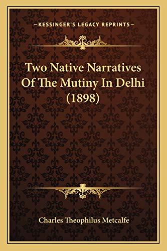 9781167212772: Two Native Narratives Of The Mutiny In Delhi (1898)