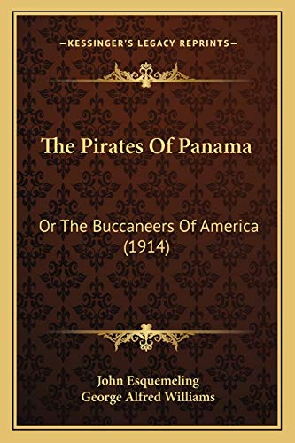 9781167212901: The Pirates Of Panama: Or The Buccaneers Of America (1914)