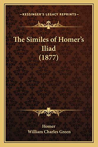 9781167213762: The Similes of Homer's Iliad (1877)