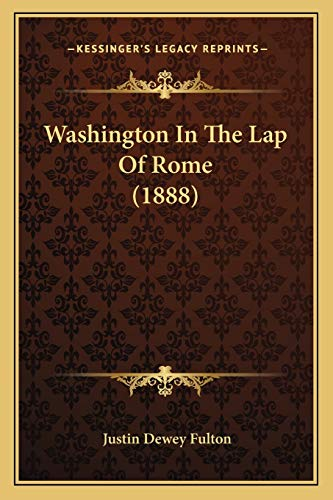 9781167214301: Washington In The Lap Of Rome (1888)