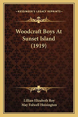9781167214318: Woodcraft Boys At Sunset Island (1919)