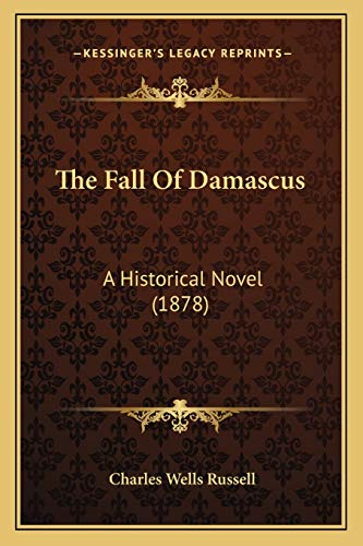 9781167214608: The Fall of Damascus: A Historical Novel (1878)