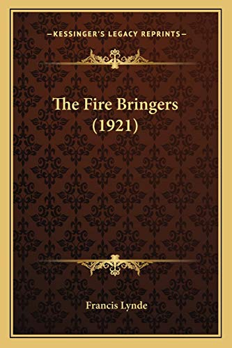 9781167215506: The Fire Bringers (1921)