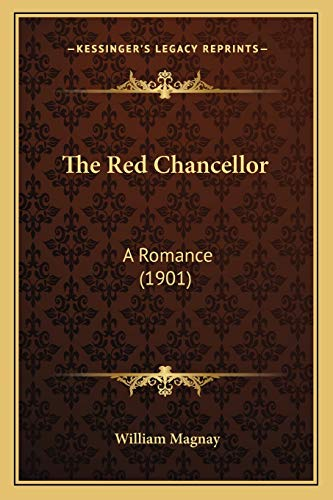 9781167219061: The Red Chancellor: A Romance (1901)