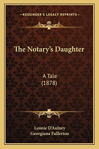 9781167219375: The Notary's Daughter: A Tale (1878)