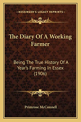 9781167220692: The Diary of a Working Farmer: Being the True History of a Year's Farming in Essex (1906)