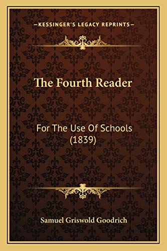 9781167221576: The Fourth Reader: For The Use Of Schools (1839)