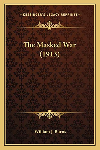 9781167221644: The Masked War (1913)