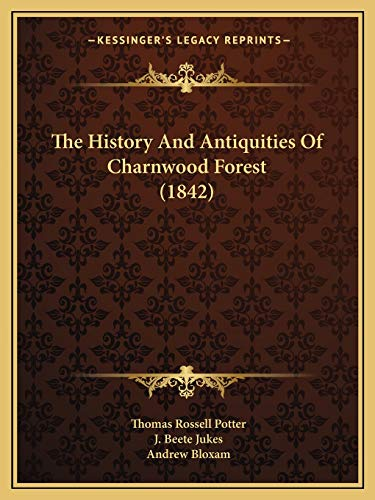 9781167222382: The History And Antiquities Of Charnwood Forest (1842)
